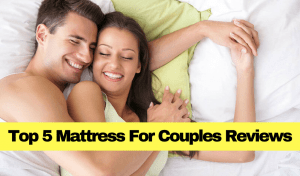 Top 5 Mattress For Couples Reviews & Buying Guide  2017